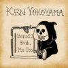 Ken Yokoyama / Bored ? Yeah, Me Too